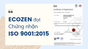 ECOZEN đạt chứng nhận ISO 9001:2015